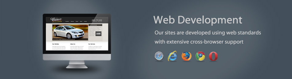 Our sites are developed with web standards and extensive cross-browser support.